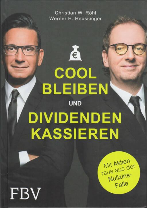 Christian W. Röhl & Werner H. Heussinger - Cool bleiben und Dividenden kassieren: Mit Aktien raus aus der Nullzins-Falle http://boerse-social.com/financebooks/show/werner_h_heussinger_christian_w_rohl_-_cool_bleiben_und_dividenden_kassieren_mit_aktien_raus_aus_der_nullzins-falle