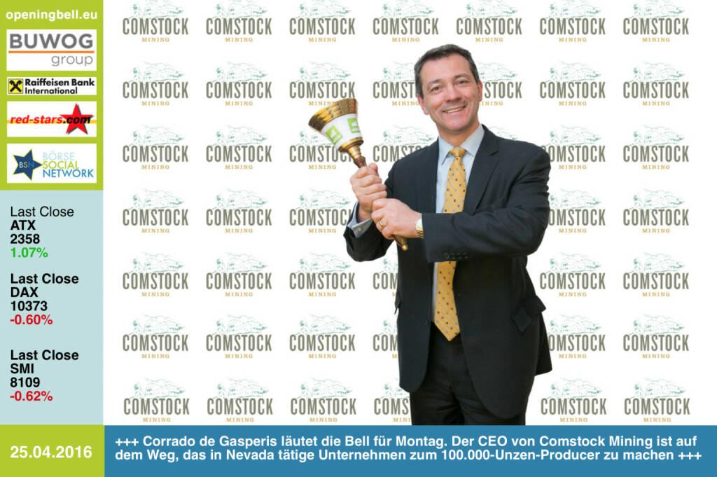 #openingbell am 25.4.: Corrado de Gasperis läutet die Opening Bell für Montag. Der CEO von Comstock Mining ist auf dem Weg, das in Nevada tätige Unternehmen zum 100.000-Unzen-Producer zu machen http://comstockmining.com http://www.openingbell.eu (25.04.2016)