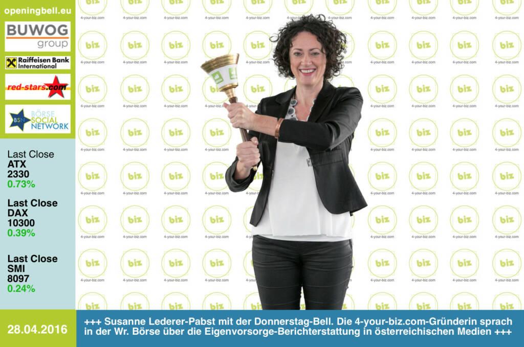 #openingbell am 28.4: Susanne Lederer-Pabst mit der Donnerstag-Bell. Die 4-your-biz.com-Gründerin sprach in der Wr. Börse über die Eigenvorsorge-Berichterstattung in österreichischen Medien http://www.4-your-biz.com http://www.openingbell.eu (28.04.2016)