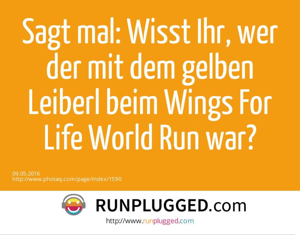Sagt mal: Wisst Ihr, wer der mit dem gelben Leiberl beim Wings For Life World Run war?  (09.05.2016)