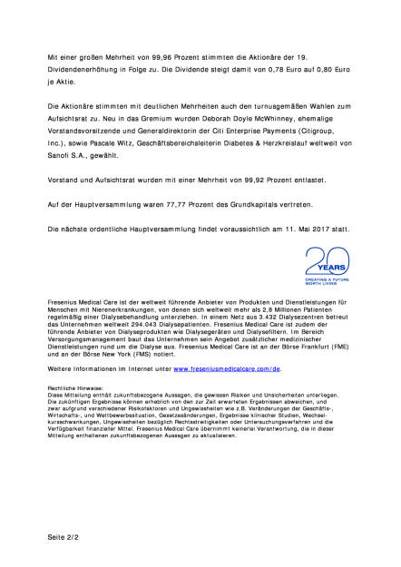 Fresenius Medical Care: Hauptversammlung stimmt Dividendenerhöhung zu, Seite 2/2, komplettes Dokument unter http://boerse-social.com/static/uploads/file_1054_fresenius_medical_care_hauptversammlung_stimmt_dividendenerhohung_zu.pdf (12.05.2016)