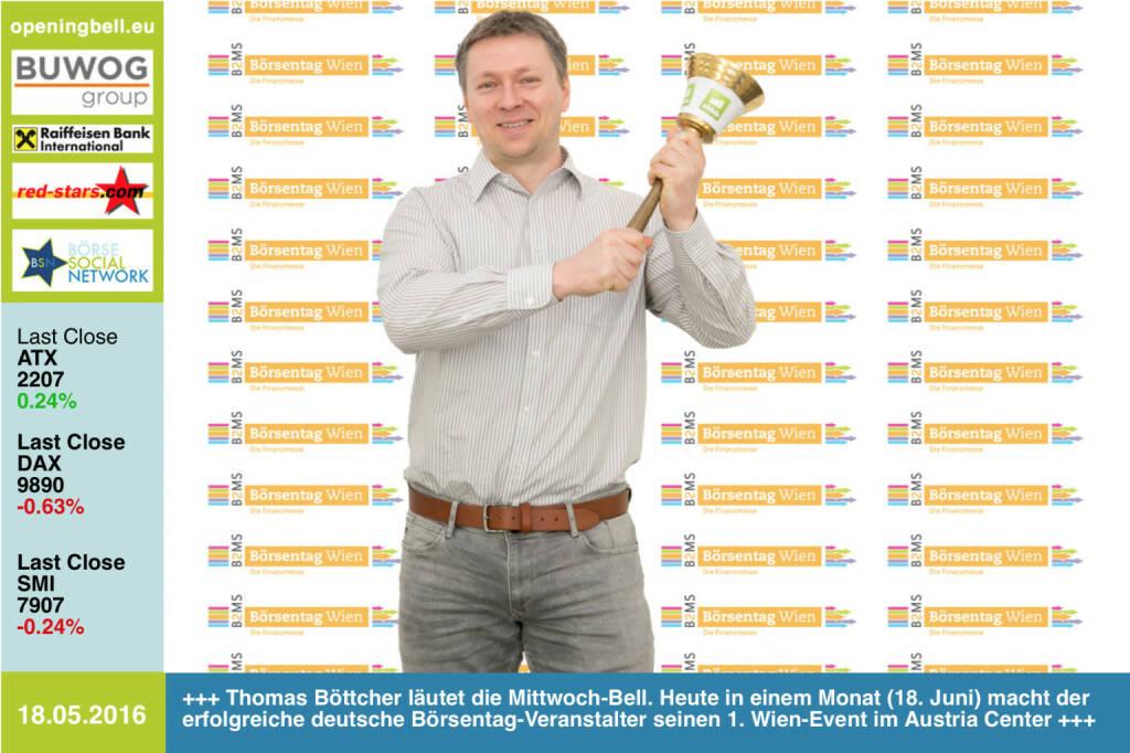 #openingbell am 18.5:  Thomas Böttcher läutet die Opening Bell für Mittwoch. Heute in einem Monat (18. Juni) macht der erfolgreiche deutsche Börsentag-Veranstalter seinen 1. Wien-Event im Austria Center. Das BSN ist unter den Partnern http://www.boersentag.at http://www.boerse-social.com http://www.openingbell.eu (18.05.2016)