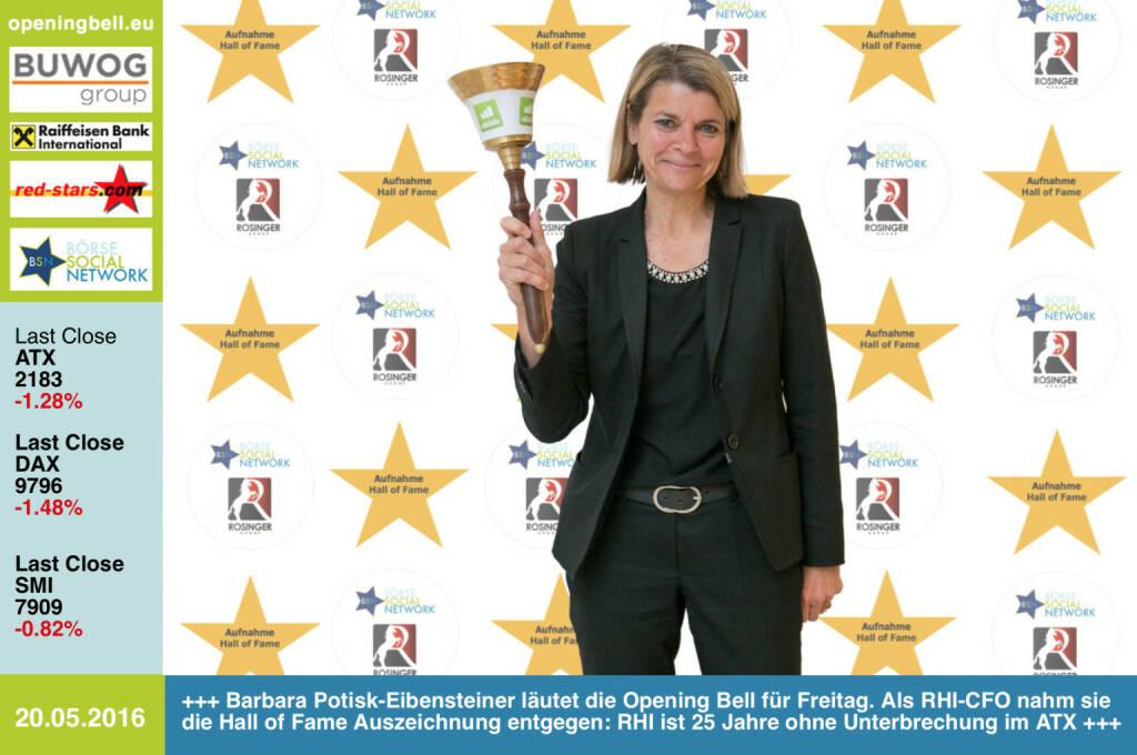 #openingbell am 20.5: Barbara Potisk-Eibensteiner läutet die Opening Bell für Freitag. Als RHI-CFO nahm sie die Hall of Fame Auszeichnung entgegen: RHI ist 25 Jahre ohne Unterbrechung im ATX http://www.boerse-social.com/hall-of-fame http://www.openingbell.eu (20.05.2016)