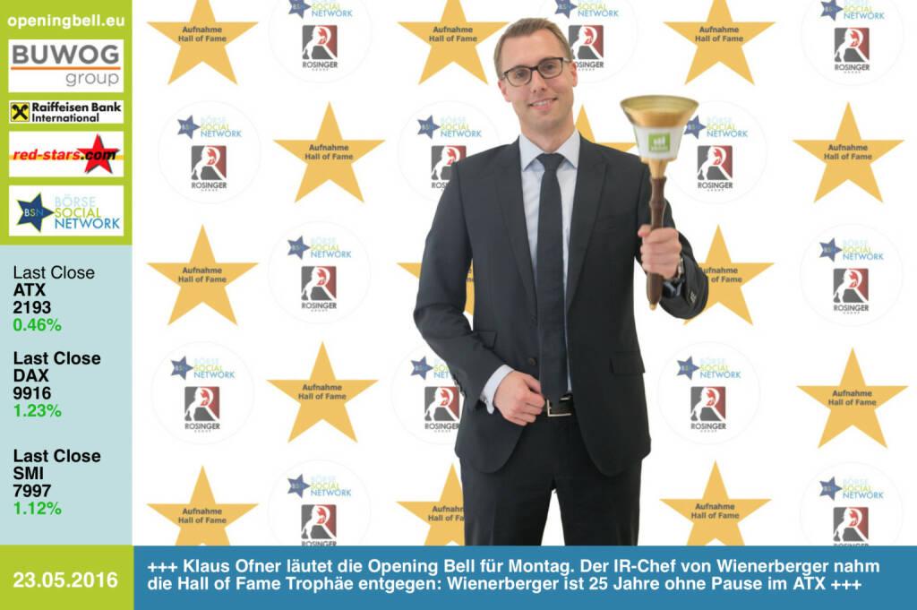 #openingbell am 23.5:  Klaus Ofner läutet die Opening Bell für Montag. Der IR-Chef von Wienerberger nahm die Hall of Fame Trophäe entgegen: Wienerberger ist 25 Jahre ohne Pause im ATX  http://www.boerse-social.com/hall-of-fame - das Unternehmen hat dieser Tage auch den Brick Award 2016 vergeben - http://photaq.com/page/index/2528 http://www.openingbell.eu  (23.05.2016)