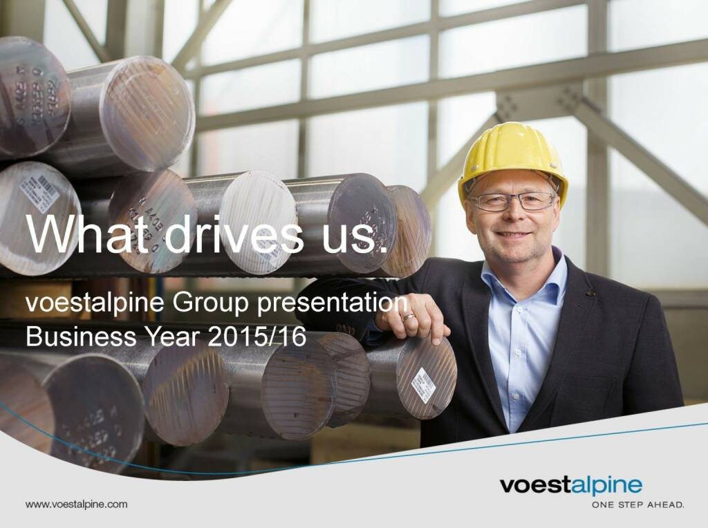 voestalpine Group presentation Business Year 2015/16 - What drives us (06.06.2016)