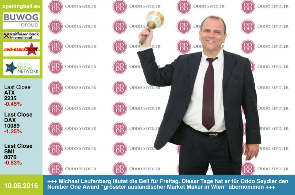 #openingbell am 10.6: Michael Laufenberg läutet die Opening Bell für Freitag. Dieser Tage hat er für Oddo Seydler den Number One Award grösster ausländischer Market Maker in Wien übernommen http://www.oddoseydler.com http://www.openingbell.eu (10.06.2016)