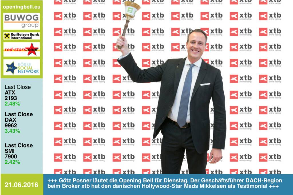 #openingbell am 21.6: Götz Posner läutet die Opening Bell für Dienstag. Der Geschäftsführer DACH-Region beim Broker xtb hat den dänischen Hollywood-Star Mads Mikkelsen als Testimonial http://www.xtb.com/de http://www.openingbell.eu (21.06.2016)