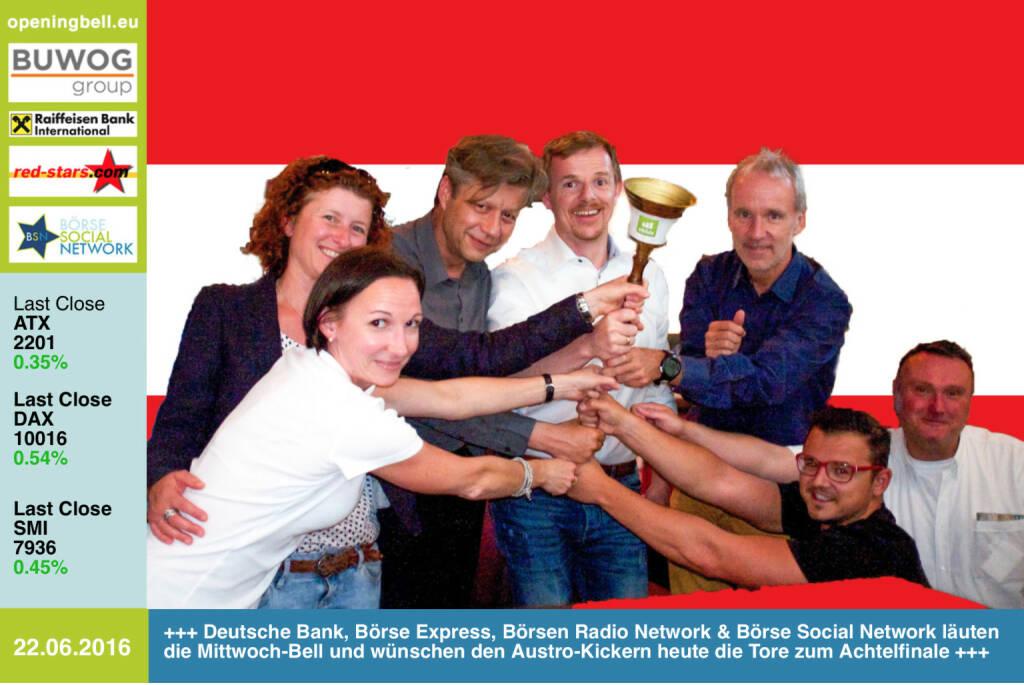 #openingbell am 22.6: Deutsche Bank, Börse Express, Börsen Radio Network & Börse Social Network läuten die Mittwoch-Bell und wünschen den Austro-Kickern heute die Tore zum Achtelfinale http://www.openingbell.eu (22.06.2016)