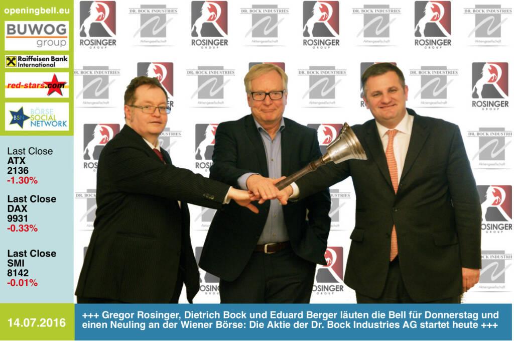#openingbell am 14.7.: Gregor Rosinger, Dietrich Bock und Eduard Berger läuten die Bell für Donnerstag und einen Neuling an der Wiener Börse: Die Aktie der Dr. Bock Industries AG startet heute +++ (14.07.2016)