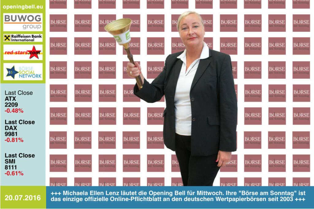 #openingbell am 20.7.: Michaela Ellen Lenz läutet die Opening Bell für Mittwoch. Ihre Börse am Sonntag ist das einzige offizielle Online-Pflichtblatt an den deutschen Wertpapierbörsen seit 2003 http://boerse-am-sonntag.de http://www.openingbell.eu (20.07.2016)