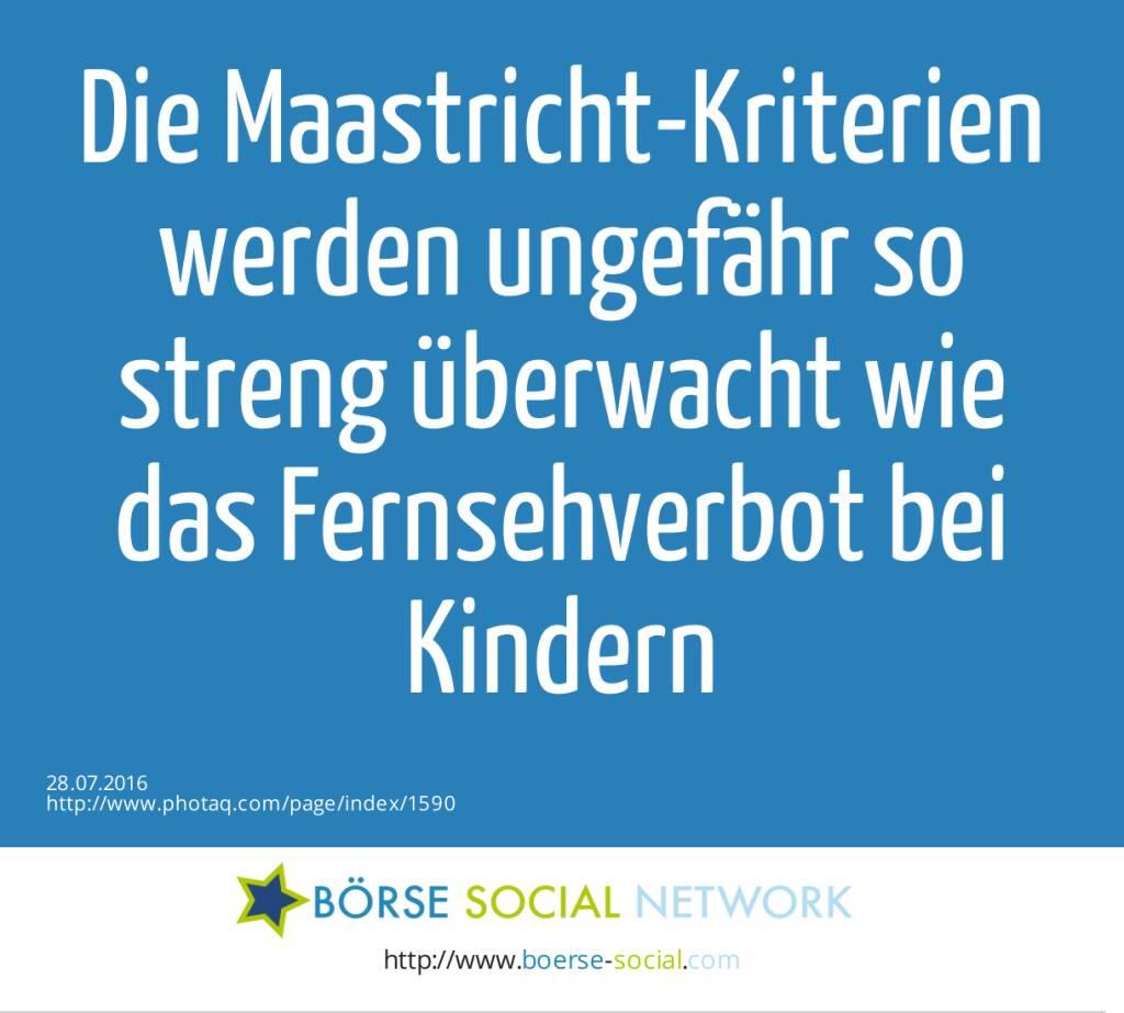 Die Maastricht-Kriterien werden ungefähr so streng überwacht wie das Fernsehverbot bei Kindern  (28.07.2016)
