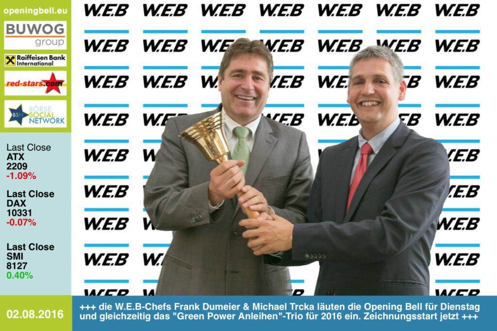 #openingbell am 2.8.: Die W.E.B-Chefs Frank Dumeier & Michael Trcka läuten die Opening Bell für Dienstag und gleichzeitig das Green Power Anleihen-Trio für 2016 ein. Zeichnungsstart jetzt http://www.windenergie.at http://www.openingbell.eu  (02.08.2016)
