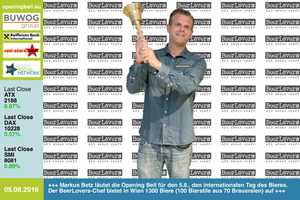 #openingbell am 5.8.: Markus Betz läutet die Opening Bell für den 5.8., den internationalen Tag des Bieres. Der BeerLovers-Chef bietet in Wien 1300 Biere (100 Bierstile aus 70 Brauereien) auf. Workshops gibt es hier: http://beerlovers.at/Events/ http://www.openingbell.eu (05.08.2016)
