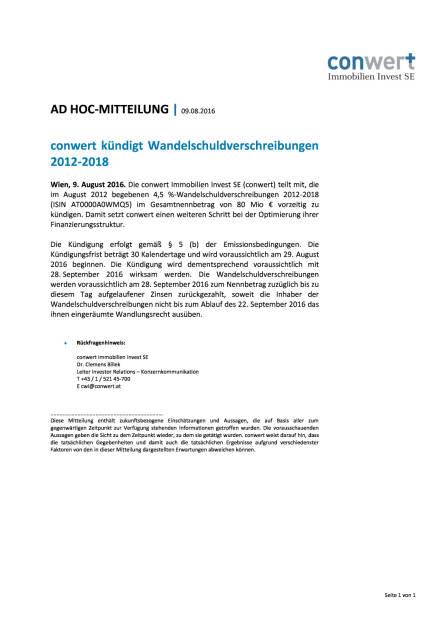 conwert kündigt Wandelschuldverschreibungen 2012-2018, Seite 1/1, komplettes Dokument unter http://boerse-social.com/static/uploads/file_1590_conwert_kundigt_wandelschuldverschreibungen_2012-2018.pdf (09.08.2016)