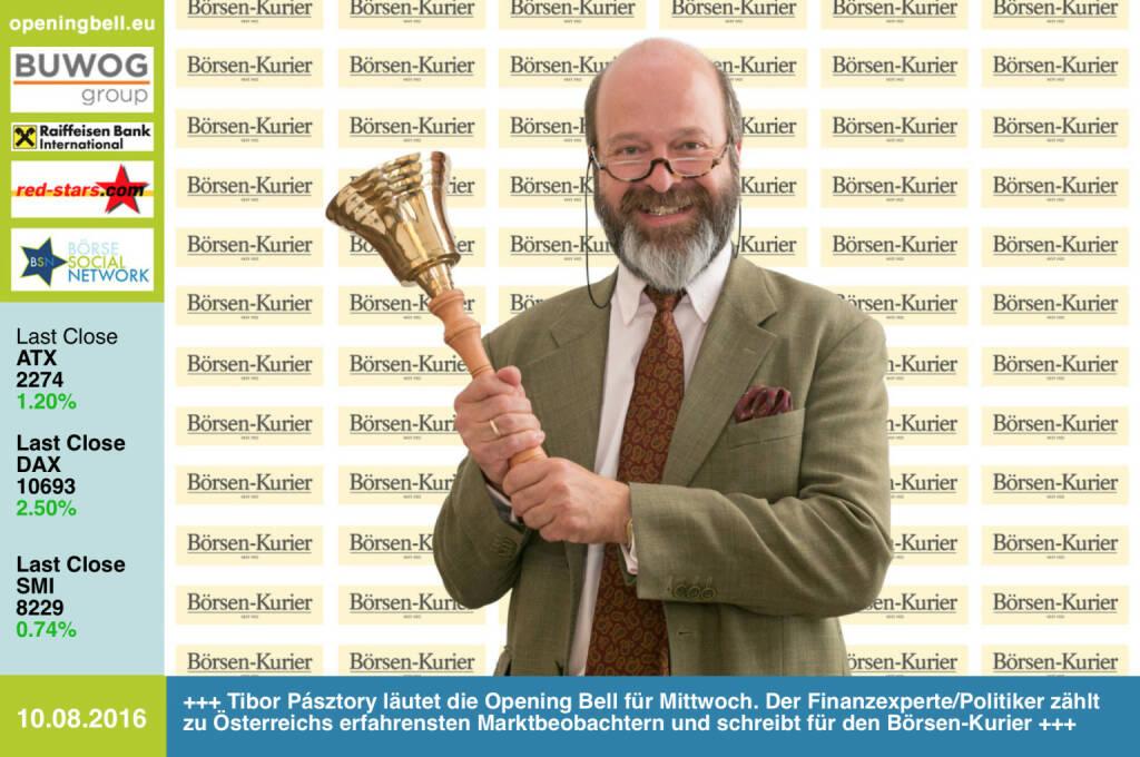 #openingbell am 10.8.: Tibor Pásztory läutet die Opening Bell für Mittwoch. Der Finanzexperte/Politiker zählt zu Österreichs erfahrensten Marktbeobachtern und schreibt für den Börsen-Kurier http://www.boersen-kurier.at http://www.openingbell.eu (10.08.2016)