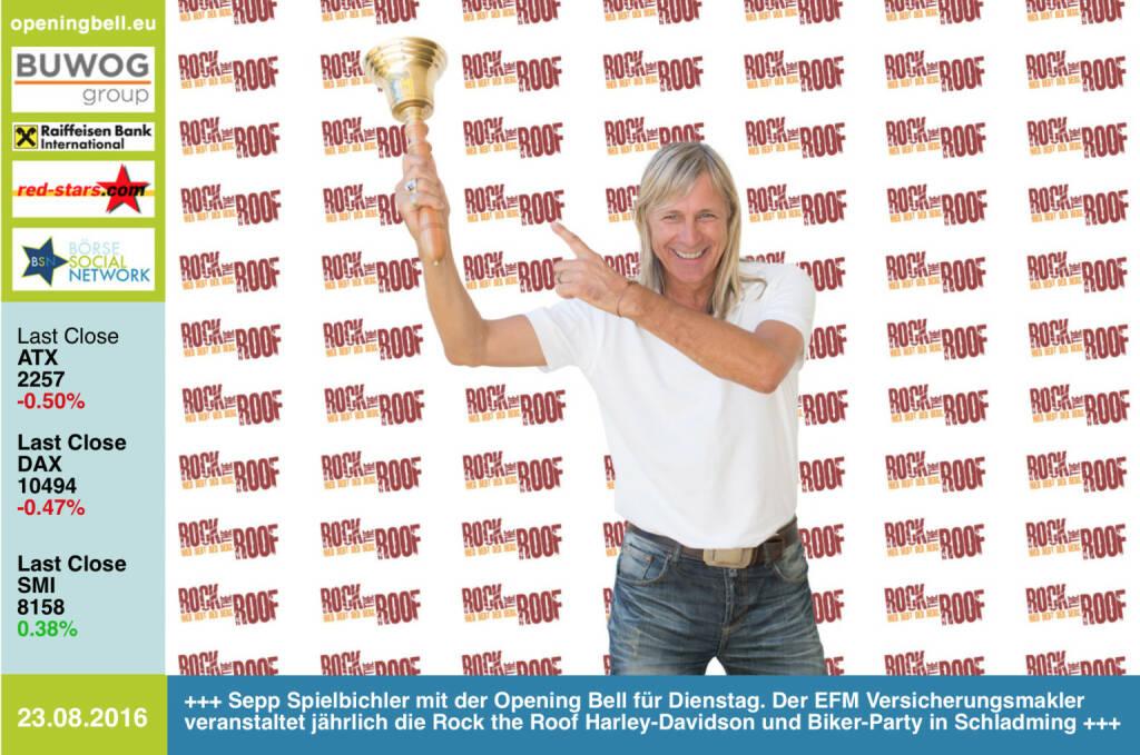 #openingbell am 23.8.: Sepp Spielbichler mit der Opening Bell für Dienstag. Der EFM Versicherungsmakler veranstaltet jährlich die Rock the Roof Harley-Davidson und Biker-Party in Schladming http://www.rocktheroof.at/ http://www.efm.at/ http://www.openingbell.eu (23.08.2016)