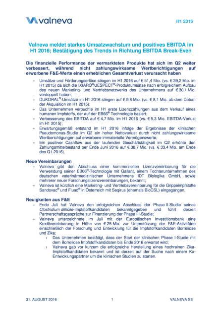 Valneva meldet starkes Umsatzwachstum und positives EBITDA im H1 2016, Seite 1/11, komplettes Dokument unter http://boerse-social.com/static/uploads/file_1690_valneva_meldet_starkes_umsatzwachstum_und_positives_ebitda_im_h1_2016.pdf (31.08.2016)