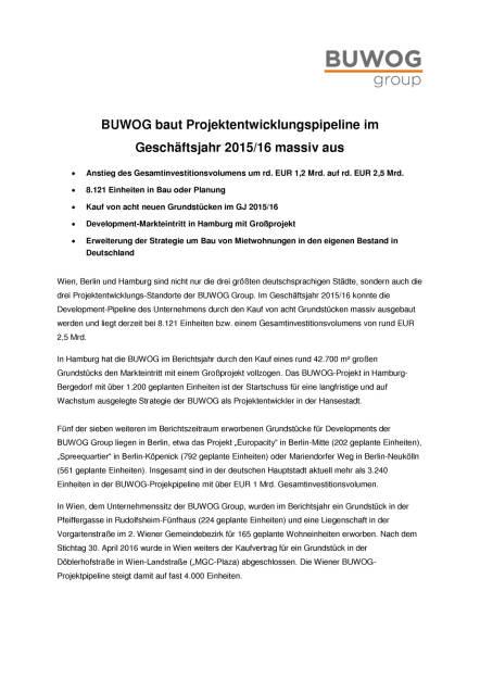 Buwog baut Projektentwicklungspipeline im Geschäftsjahr 2015/16 massiv aus, Seite 1/2, komplettes Dokument unter http://boerse-social.com/static/uploads/file_1695_buwog_baut_projektentwicklungspipeline_im_geschaftsjahr_201516_massiv_aus.pdf (31.08.2016)