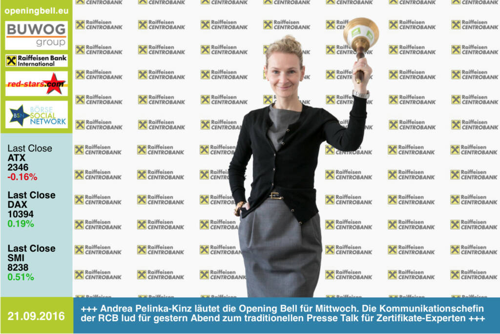 #openingbell am 21.9.: Andrea Pelinka-Kinz läutet die Opening Bell für Mittwoch. Die Kommunikationschefin der RCB lud für gestern Abend zum traditionellen Presse Talk für Zertifikate-Experten http://www.rcb.at http://www.openingbell.eu (21.09.2016)
