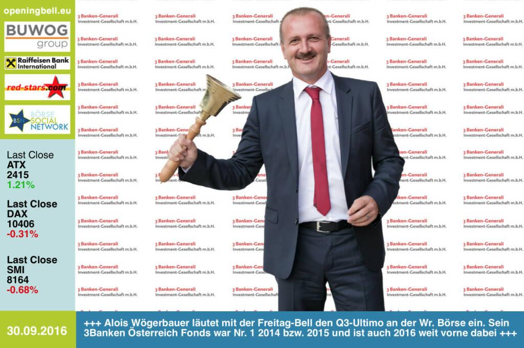 #openingbell am 30.9.:  Alois Wögerbauer läutet mit der Freitag-Bell den Q3-Ultimo an der Wiener Börse ein. Sein 3Banken Österreich Fonds war die Nr. 1 in 2014 bzw. 2015 und ist auch 2016 weit vorne dabei boerse-social.com/numberone/2014 boerse-social.com/numberone/2015 http://www.3bg.at http://www.openingbell.eu (30.09.2016)