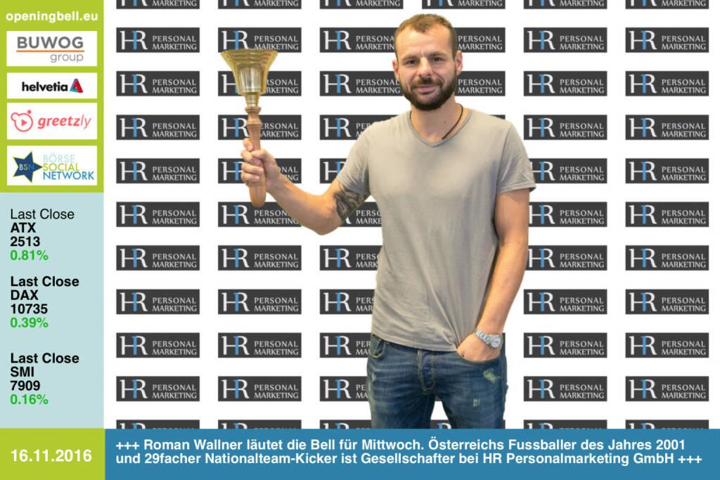#openingbell am 16.11.: Roman Wallner läutet die Opening Bell für Mittwoch. Österreichs Fussballer des Jahres 2001 und 29facher Nationalteam-Kicker ist Gesellschafter bei HR Personalmarketing GmbH http://www.hr-personalmarketing.at/ http://www.openingbell.eu (16.11.2016)