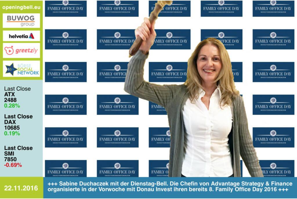 #openingbell am 22.11.: Sabine Duchaczek mit der Opening Bell für Dienstag. Die Chefin von Advantage Strategy & Finance organisierte in der Vorwoche mit Donau Invest ihren bereits 8. Family Office Day 2016 http://boerse-social.com/2016/11/20/inbox_eyemaxx_6b47_cpi_dwk_und_porta_mondial_vor_investoren_in_wien http://www.advantage.co.at http://www.openingbell.eu (22.11.2016)