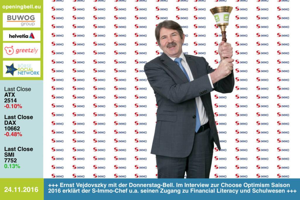 #openingbell am 24.11.: Ernst Vejdovszky mit der Opening Bell für Donnerstag. Im Interview zur Choose Optimism Saison 2016 erklärt der S-Immo-Chef u.a. seinen Zugang zu Financial Literacy und Schulwesen http://boerse-social.com/2016/11/23/_und_auch_financial_literacy_liegt_der_s_immo_sehr_am_herzen_1#a_153894  http://photaq.com/page/index/2796 https://blog.simmoag.at  (24.11.2016)