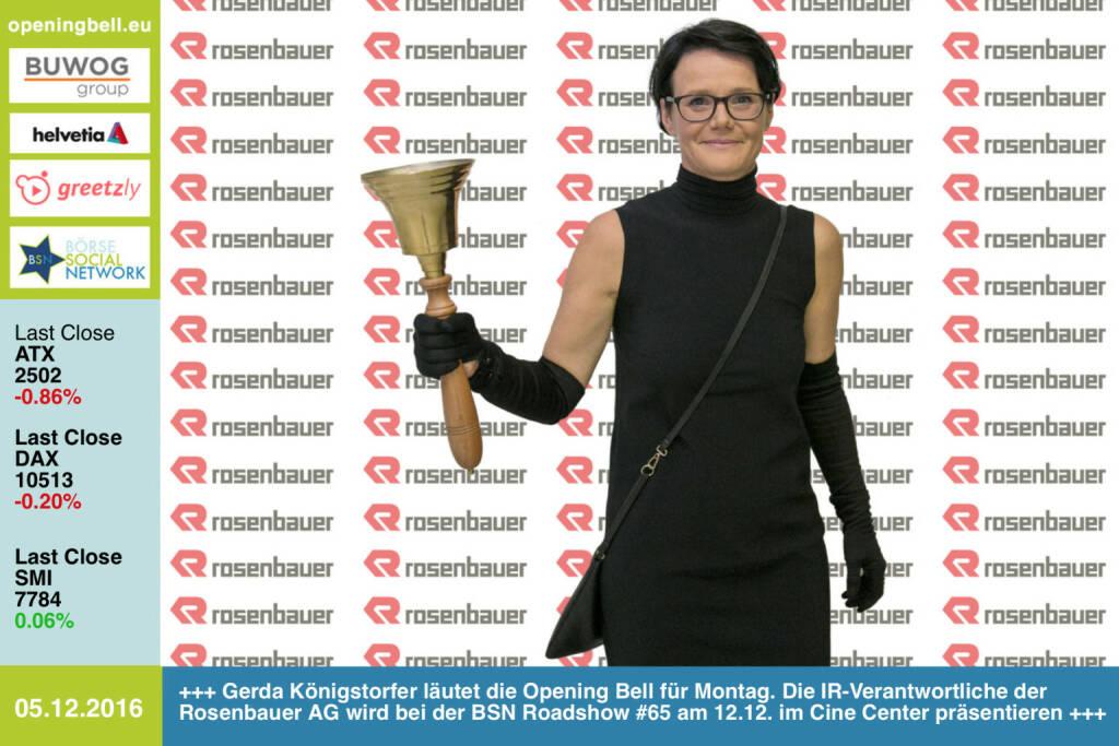 #openingbell am 5.12.:  Gerda Königstorfer läutet die Opening Bell für Montag. Die IR-Verantwortliche der Rosenbauer AG wird bei der BSN Roadshow #65 am 12.12. im Cine Center präsentieren http://www.rosenbauer.com http://www.boerse-social.com/roadshow https://www.facebook.com/groups/GeldanlageNetwork/   (05.12.2016)