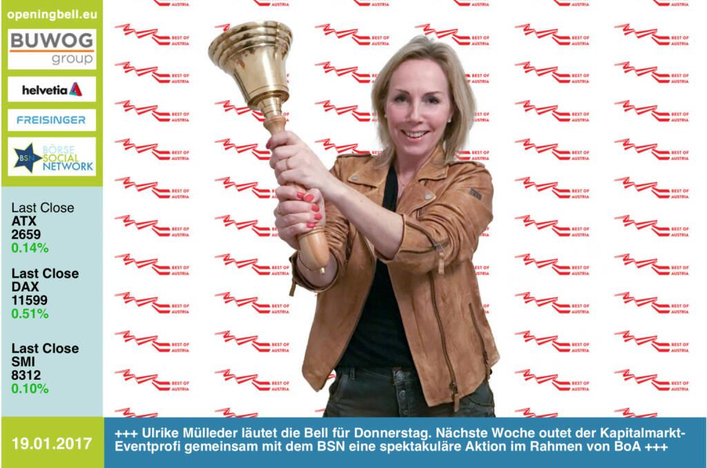 #openingbell am 19.1.: Ulrike Mülleder läutet die Bell für Donnerstag. Nächste Woche outet der Kapitalmarkt-Eventprofi gemeinsam mit dem BSN eine spektakuläre Aktion im Rahmen von BoA  http://www.bestofaustria.online http://www.boersenradio.at (19.01.2017)