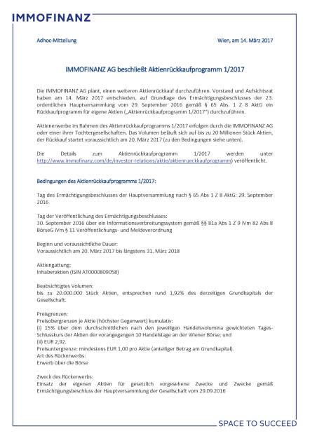 Immofinanz beschließt Aktienrückkaufprogramm 1/2017, Seite 1/2, komplettes Dokument unter http://boerse-social.com/static/uploads/file_2159_immofinanz_beschliesst_aktienruckkaufprogramm_12017.pdf (14.03.2017)