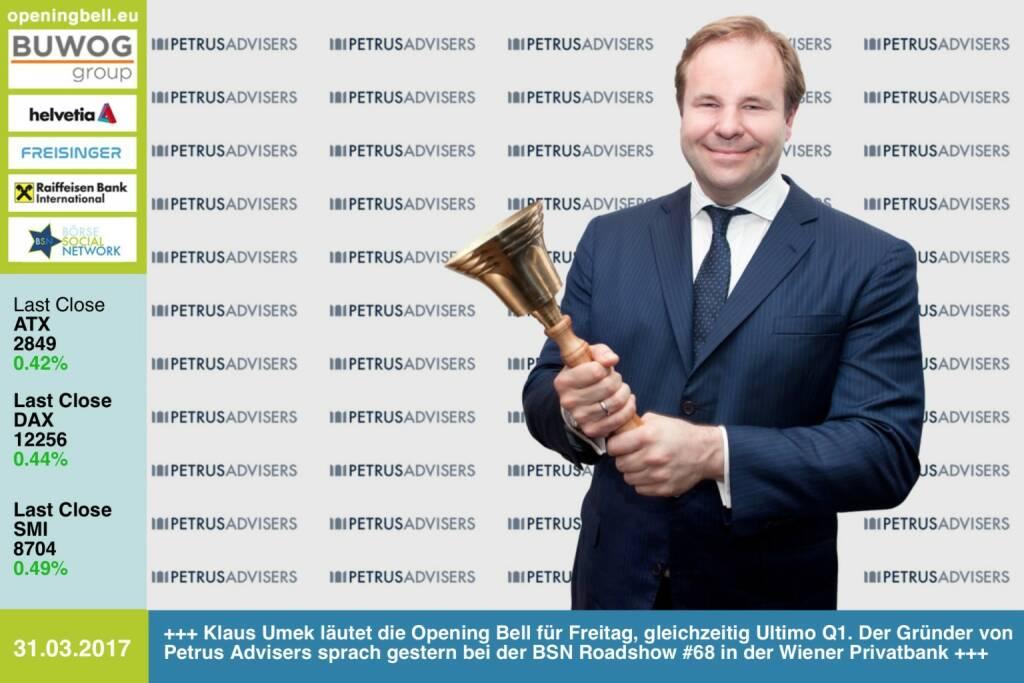 #openingbell am 31.3.: Klaus Umek läutet die Opening Bell für Freitag, gleichzeitig Ultimo Q1. Der Gründer von Petrus Advisers sprach gestern bei der BSN Roadshow #68 in der Wiener Privatbank https://www.facebook.com/groups/GeldanlageNetwork/ (31.03.2017)
