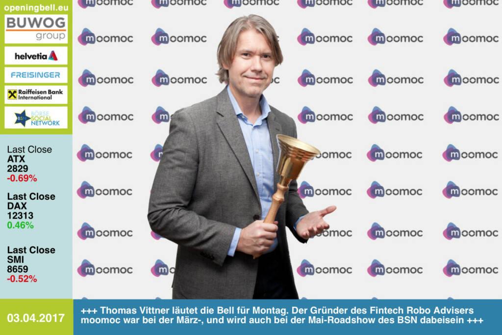 #openingbell am 3.4.: Thomas Vittner läutet die Opening Bell für Montag. Der Gründer des Fintech Robo Advisers moomoc war bei der März-, und wird auch bei der Mai-Roadshow des BSN dabeisein https://www.moomoc.com http:///www.boerse-social.com/roadshow https://www.facebook.com/groups/GeldanlageNetwork/ (03.04.2017)