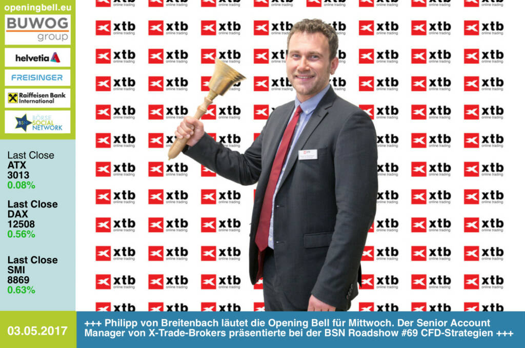 #openingbell am 3.5.: Philipp von Breitenbach läutet die Opening Bell für Mittwoch. Der Senior Account Manager von X-Trade-Brokers präsentierte bei der BSN Roadshow #69 CFD-Strategien http://www.xtb.de http://photaq.com/page/index/3081https://www.facebook.com/groups/GeldanlageNetwork/   (03.05.2017)