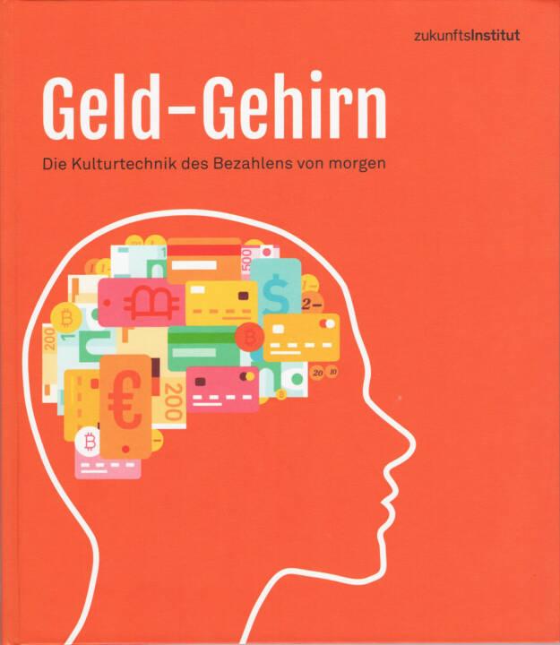 Zukunftsinstitut - Geld-Gehirn - http://boerse-social.com/financebooks/show/zukunftsinstitut_-_geld-gehirn