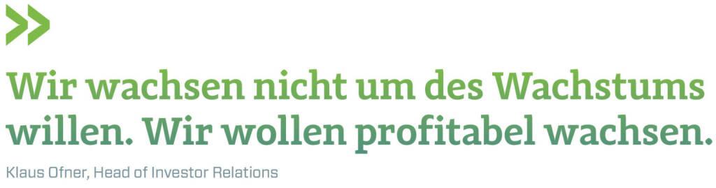 Wir wachsen nicht um des Wachstums willen. Wir wollen profitabel wachsen. (Klaus Ofner, Head of Investor Relations Wienerberger) (12.06.2017)