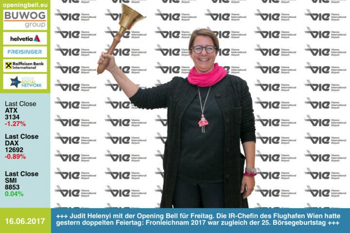 #openingbell am 16.6.: Judit Helenyi läutet die Opening Bell für Freitag. Die IR-Chefin des Flughafen Wien hatte gestern doppelten Feiertag: Fronleichnam 2017 war zugleich der 25. Börsegeburtstag http://www.viennaairport.com/ https://www.facebook.com/groups/GeldanlageNetwork/