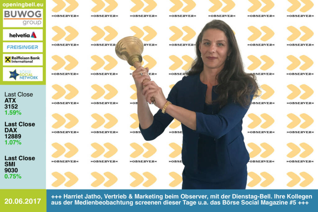 #openingbell am 20.6.: Harriet Jatho, Vertrieb & Marketing beim Observer, mit der Opening Bell für Dienstag. Ihre Kollegen aus der Medienbeobachtung & Analsyse screenen dieser Tage u.a. das Börse Social Magazine #5 https://www.observer.at http://www.boerse-social.com/magazine https://www.facebook.com/groups/GeldanlageNetwork/ (20.06.2017)