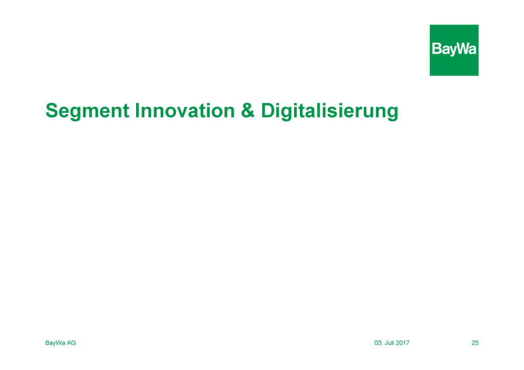 Präsentation BayWa - Segment Innovation & Digitalisierung (03.07.2017)