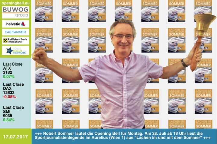 #openingbell am 17.7.:  Robert Sommer läutet die Opening Bell für Montag. Am 28. Juli ab 18 Uhr liest die Sportjournalistenlegende im Restaurant Aurelius (Wien 1) aus Lachen im und mit dem Sommer https://www.facebook.com/groups/Sportsblogged/