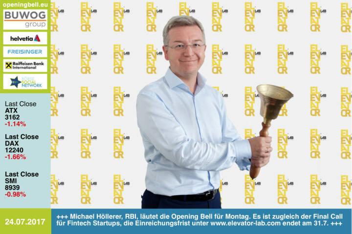 #openingbell am 24.7.: Michael Höllerer, RBI, läutet die Opening Bell für Montag. Es ist zugleich der Final Call für Fintech Startups, die Einreichungsfrist unter http://www.elevator-lab.com endet am 31.Juli https://www.facebook.com/groups/GeldanlageNetwork/ #goboersewien Aktuelles Interview: http://boerse-social.com/2017/07/19/rbi_elevator_lab_mehr_als_100_einreichungen_und_ev_initialzundung_fur_eigenen_vc-fonds_1