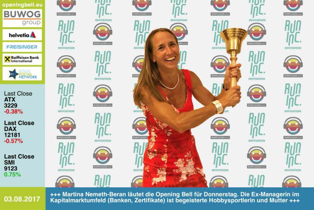 #openingbell am 3.8.: Martina Nemeth-Beran läutet die Opening Bell für Donnerstag. Die Ex-Managerin im Kapitalmarktumfeld (Banken, Zertifikate) ist begeisterte Hobbysportlerin (daher läutet sie im Rahmen der RunInc.-Invitation) und Mutter http://www.runinc.at http://www.runplugged.com https://www.facebook.com/groups/Sportsblogged/  (03.08.2017)