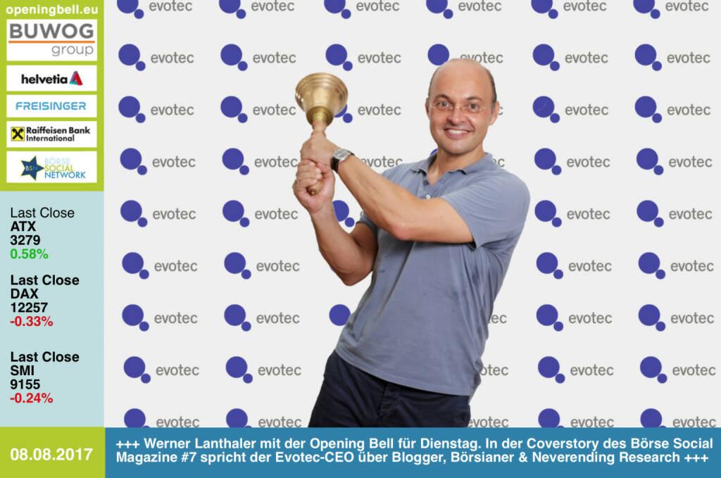 #openingbell am 8.8.: Werner Lanthaler mit der Opening Bell für Dienstag. In der Coverstory des Börse Social Magazine #7  spricht der Evotec-CEO über Blogger (Jurymitglied http://www.smeil-award.com ), Börsianer und Neverending Research https://www.evotec.com https://www.facebook.com/groups/GeldanlageNetwork/ #goboersewien http://www.boerse-social.com/magazine (08.08.2017)