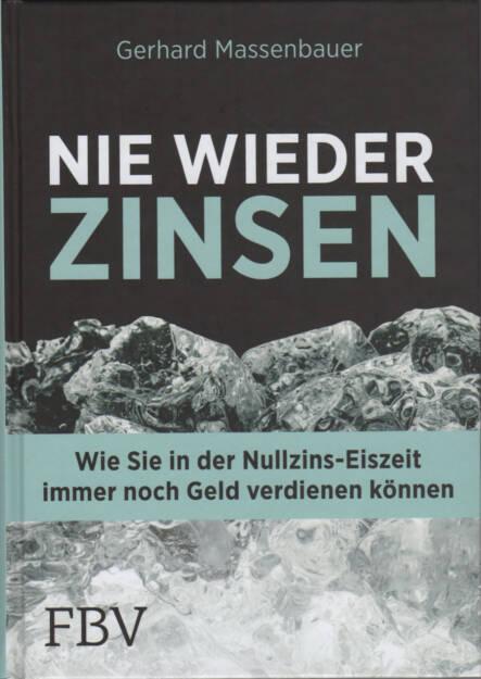 Gerhard Massenbauer - Nie wieder Zinsen - http://boerse-social.com/financebooks/show/gerhard_massenbauer_-_nie_wieder_zinsen_wie_sie_in_der_nullzins-eiszeit_immer_noch_geld_verdienen_konnen (14.08.2017)