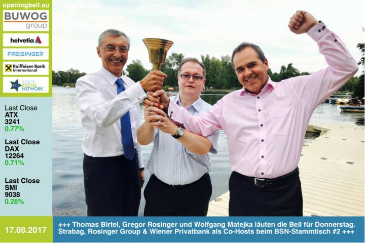 #openingbell am 17.8.: Thomas Birtel, Gregor Rosinger und Wolfgang Matejka läuten die Opening Bell für Donnerstag. Strabag, Rosinger Group und Wiener Privatbank als Co-Hosts beim BSN-Stammtisch #2 http://www.boerse-social.com/roadshow http://www.strabag.com www.rosinger-gruppe.de/ https://www.wienerprivatbank.com/bank/asset-management/aktienfonds/ https://www.facebook.com/groups/GeldanlageNetwork/ #goboersewien