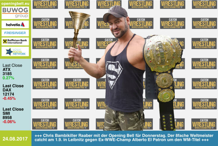 #openingbell am 24.8.: Chris Bambikiller Raaber läutet die Opening Bell für Donnerstag. Der 8fache Weltmeister catcht am 1.9. in Leibnitz gegen Ex-WWE-Champ Alberto El Patron um den WM-Titel. Am 2.9. steht er beim Catch Wrestling World Grand Prix in Wien im Turnier http://www.oeticket.com/catch-wrestling-world-grand-prix-tickets.html?affiliate=EOE&doc=artistPages/tickets&fun=artist&action=tickets&kuid=533544 https://www.facebook.com/groups/Sportsblogged/