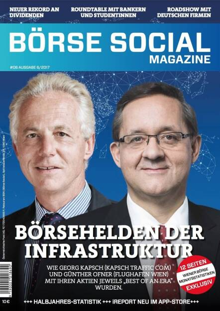 Börse Social Magazine #6 mit Georg Kapsch und Günther Ofner, Kapsch TrafficCom / Flughafen Wien, am Cover (11.09.2017)