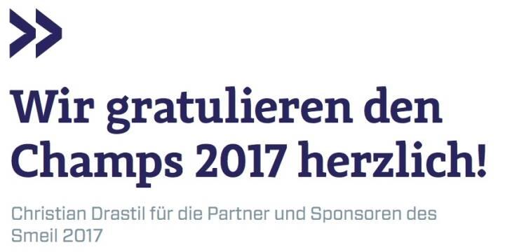 Wir gratulieren den Champs 2017 herzlich! - Christian Drastil für die Partner und Sponsoren des Smeil 2017