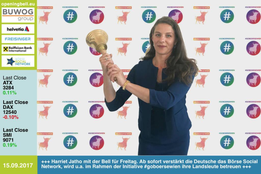 #openingbell am 15.9.: Harriet Jatho mit der Opening Bell für Freitag. Ab sofort verstärkt die Deutsche das Börse Social Network, wird u.a. im Rahmen der Initiative #goboersewien ihre Landsleute betreuen http://www.boerse-social.com/goboersewien    (15.09.2017)