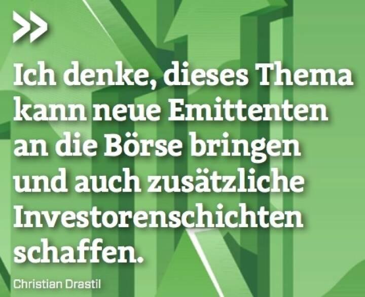Ich denke, dieses Thema kann neue Emittenten an die Börse bringen und auch zusätzliche Investorenschichten schaffen. - Christian Drastil (Herausgeber Börse Social Magazine)