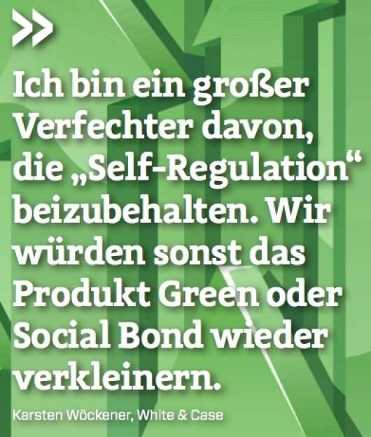 """Ich bin ein großer Verfechter davon, die """"Self-Regulation"""" beizubehalten. Wir würden sonst das Produkt Green oder Social Bond wieder verkleinern. - Karsten Wöckener (White & Case) (10.10.2017)"""
